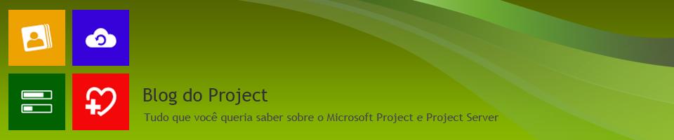 Blog do Project - Tudo que você queria saber sobre Microsoft Project e Project Server